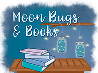 Moon Bugs & Books